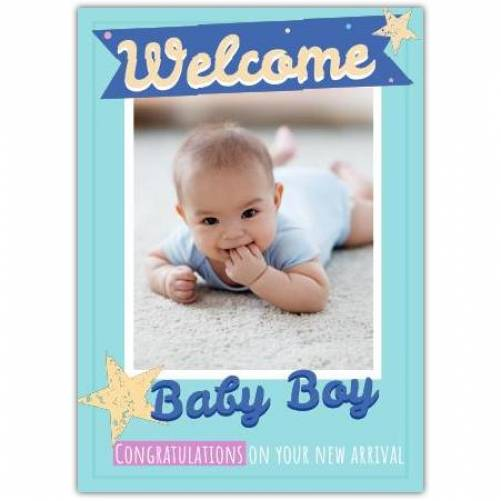 Welcome Baby Boy Photo Congtas On Your New Arrival  Card