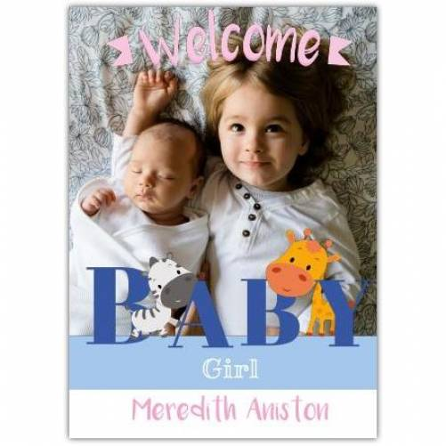 Welcome Baby Girl Photo Baby Giraffe And Zebra Card