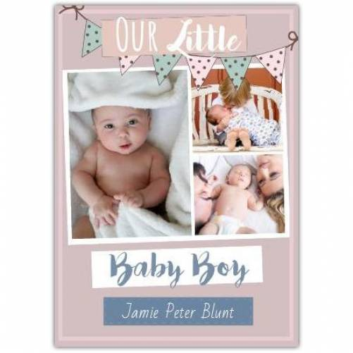 Our Little Baby Boy Three Photos Bunting Card