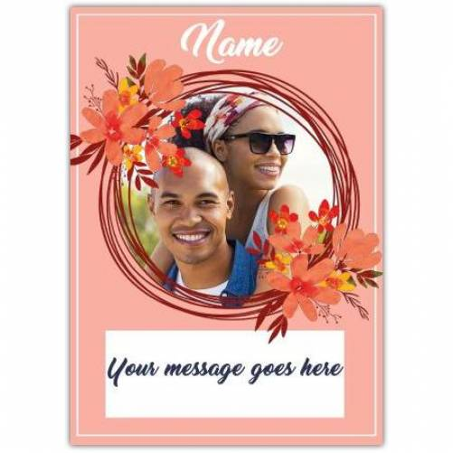 Photo With Name And Message In Circle Of Flowers Card