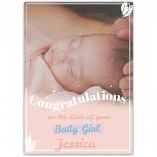 Congratulations Baby Girl Photo White Feathers Card