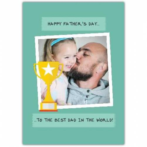 Happy Father's Day Trophy Best Dad Card