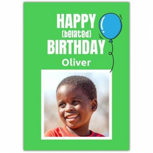 Happy Belated Birthday Blue Balloon Card
