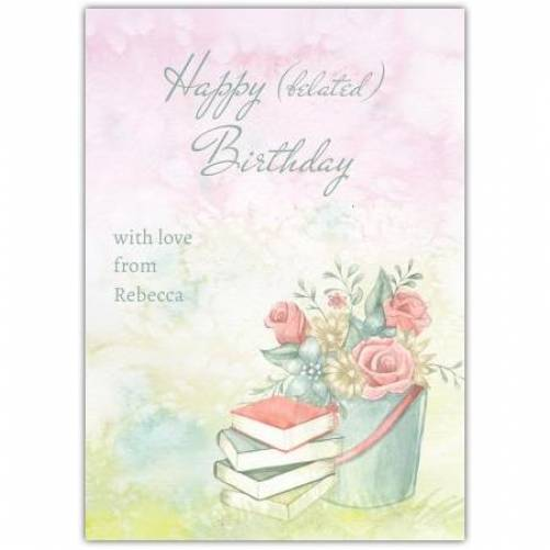 Happy Belated Birthday Books And Flowers Card