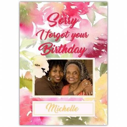 Belated Forgot Happy Birthday Flower Background Card
