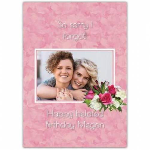 Happy Belated Birthday Pink Bouquet Card