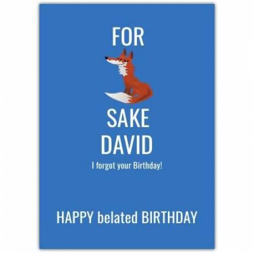 Happy Belated Birthday Blue Fox Humorous Card