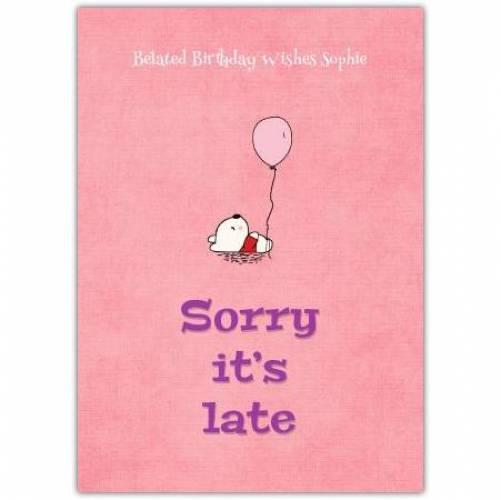 Happy Belated Birthday Teddy Holding Pink Balloon Card