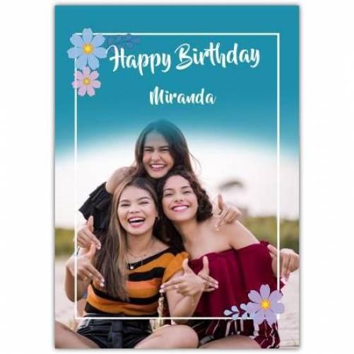 Happy Birthday Big Photo With Flower Frame  Card