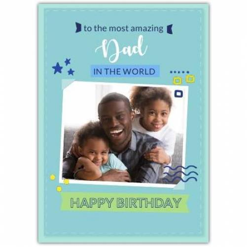 Happy Birthday To The Most Amazing  Card