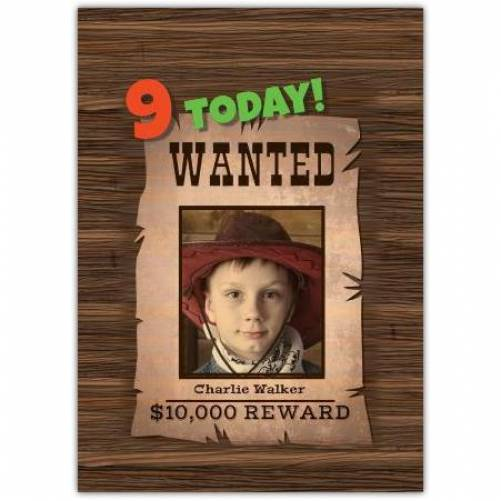 Wanted Birthday Greeting (ages 1 To 9) Card