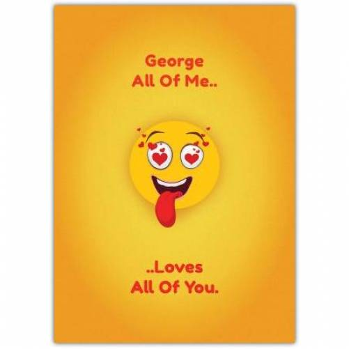 All Of Me Loves You Heart Emoji Card