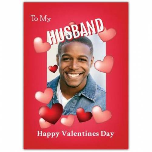 To My Husband Happy Valentines Day Red Hearts Card